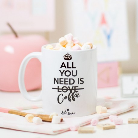 "Taza ""All you need is coffee"""